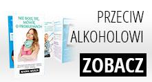 Ulotki profilaktyczne Alkohol niszczy kampania