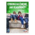 Cyberuzależnienie. Jak reagować? - ulotka dla dorosłych